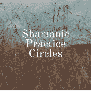 Irish Celtic Shamanism Practice Circles
